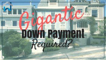 gigantic down payment