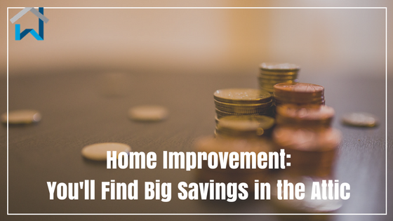 Home Improvement: You'll Find Big Savings in the Attic