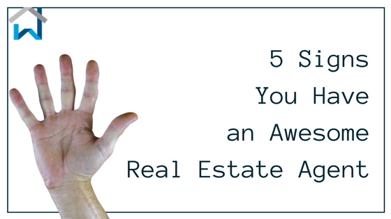 5 Signs You Have an Awesome Real Estate Agent