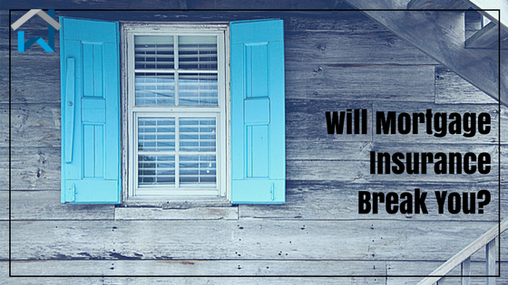 Will Mortgage Insurance Break You?