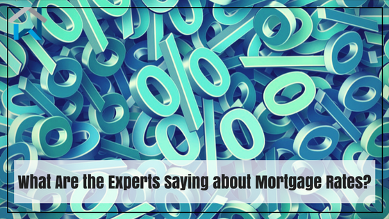 What Are the Experts Saying about Mortgage Rates?